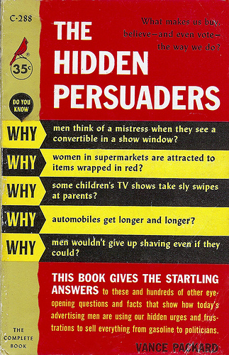 The hidden persuaders come out of the closet